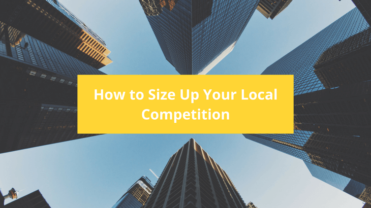 Sizing Up Your Local Competition