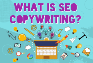 """Featured image: """"What is SEO Copywriting""""; with laptop and content writing tools"""