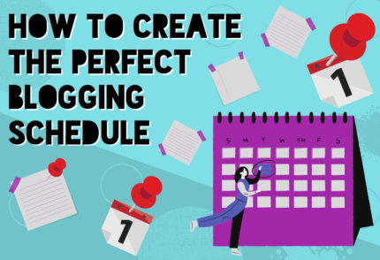How to Create the Perfect Blogging Schedule