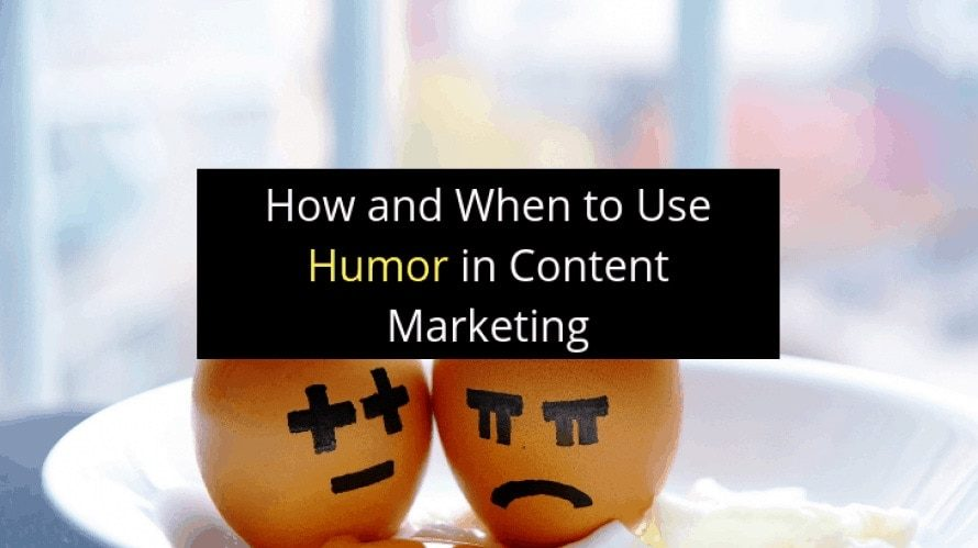 How and when to use Humor in content marketing